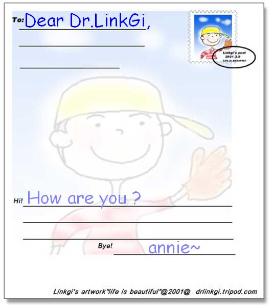 Dear Dr.LinkGi, How are you?                                                 Always your buddy~>Annie